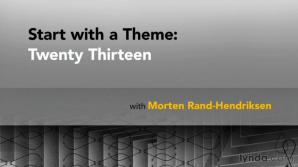 Learn how to use the Twenty Thirteen WordPress theme with Morten Rand-Hendriksen and lynda.com
